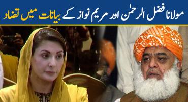 Contradictions in statements of Maryam Nawaz and Maulana Fazalur Rehman