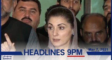 Watch SAMAA TV Headlines 9pm Pakistan – 7 March 2021