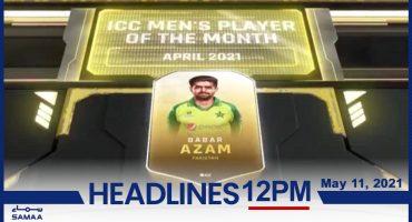 Watch SAMAA TV Headlines 12pm Pakistan – 11 May 2021